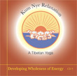 CD 5 - Kum Nye: Developing Wholeness of Energy , Publisher: Dharma Publishing International ISBN: 0-89800-376-8