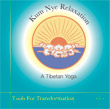 CD 6 - Kum Nye: Tools for Transformation , Publisher: Dharma Publishing International ISBN: 0-89800-377-6